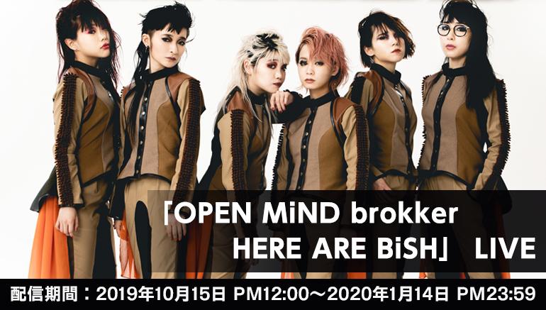 "BiSH / ""OPEN MiND brokker HERE ARE BiSH"" LIVE"